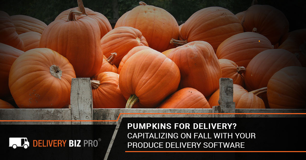 Pumpkins For Delivery Capitalizing On Fall With Your Produce Delivery Software