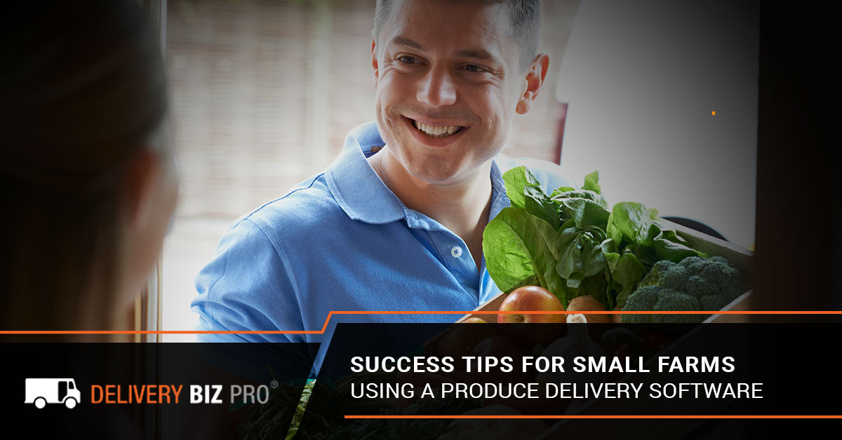 Success Tips For Small Farms Using A Produce Delivery Software